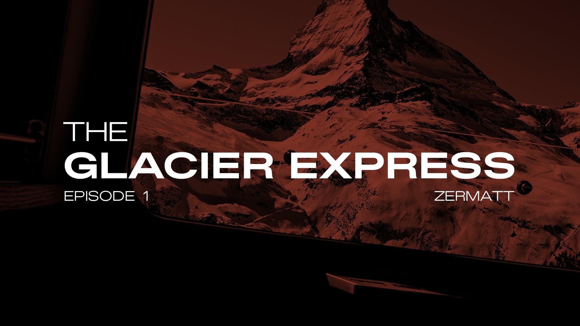 Glacier Express mit Fredi Kalbermatten