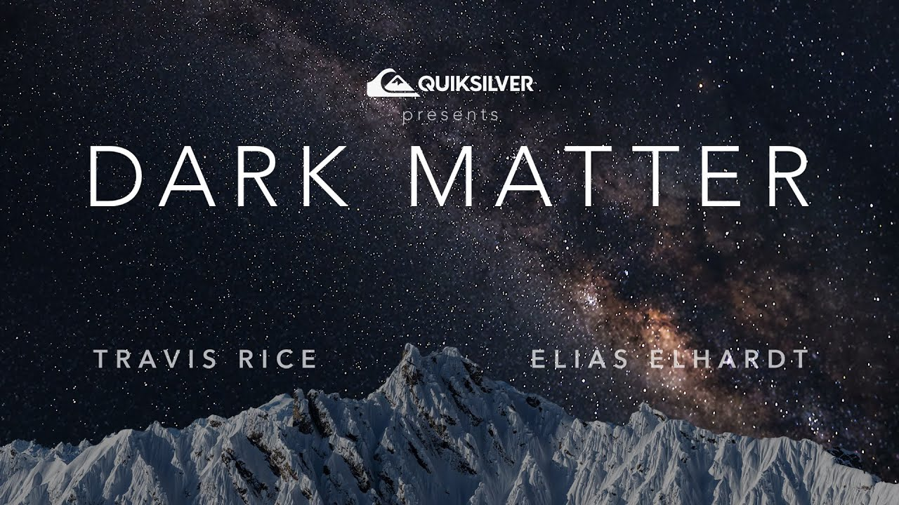 """Dark Matter"" Teaser (2019) – Travis Rice X Elias Elhardt"