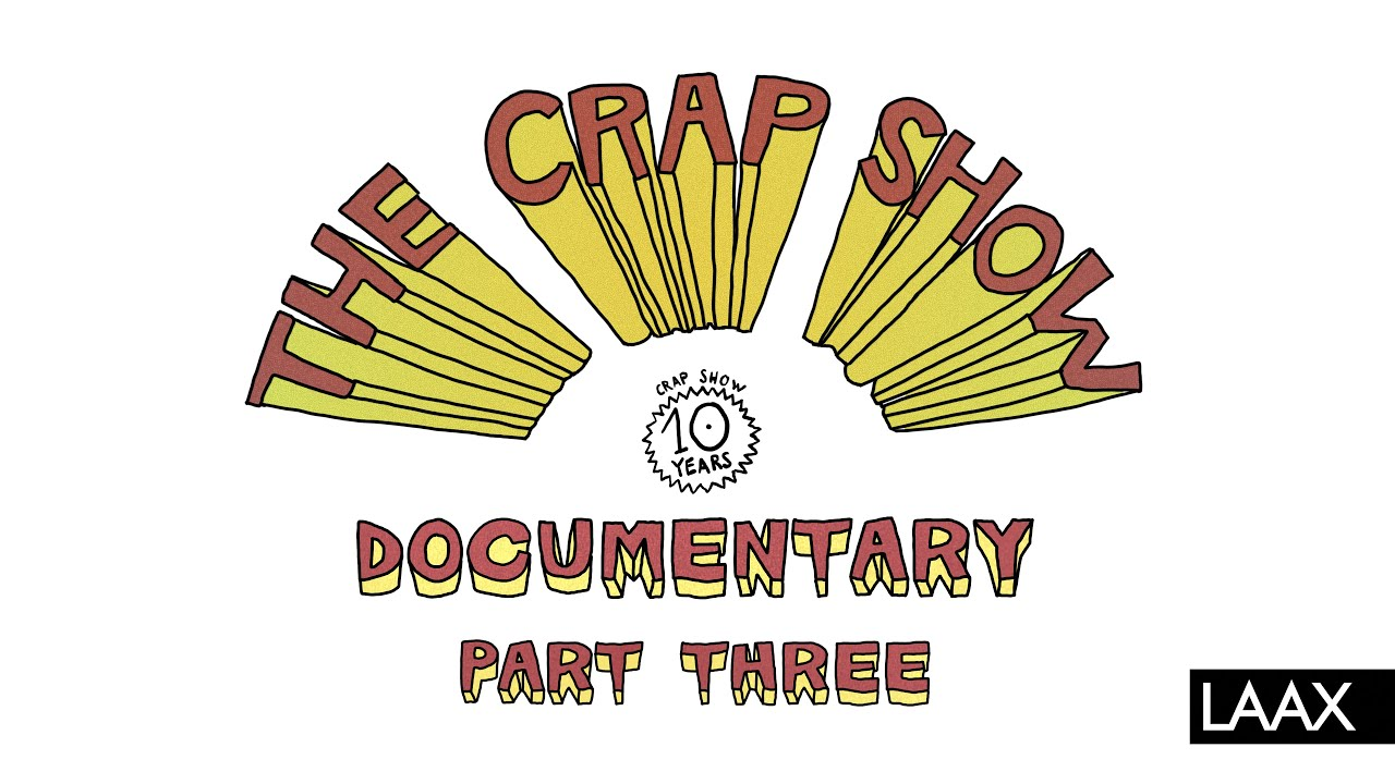 The Crap Show   Documentary Part 3/6